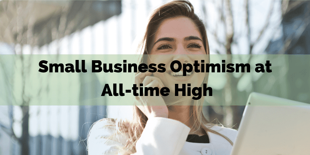Small Business Optimism at All-time High